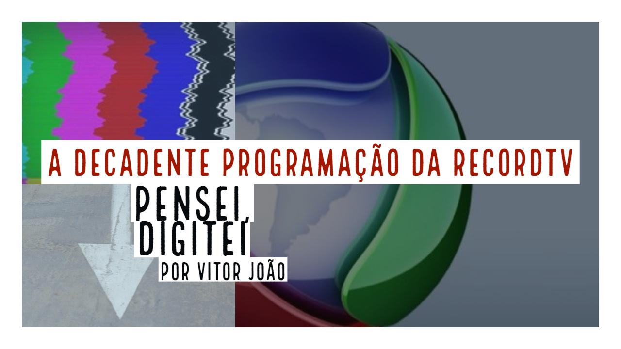 A decadente programação da RecordTV