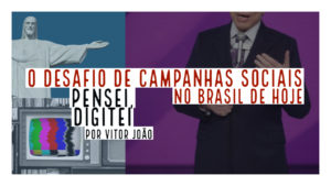 O desafio de campanhas sociais no Brasil de hoje