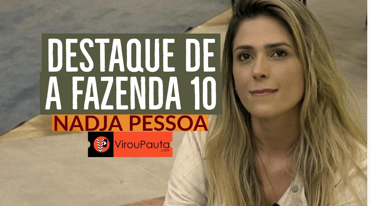 NADJA PESSOA É DESTAQUE DE A FAZENDA 10 - WWW.VIROUPAUTA.COM - VIROU PAUTA