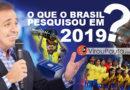 O que os brasileiros mais pesquisaram no Google em 2019? Veja o TOP 10