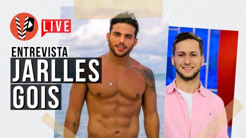 Jarlles Gois participante do reality 'Férias com o EX', participa de entrevista exclusiva em live no Portal Virou Pauta