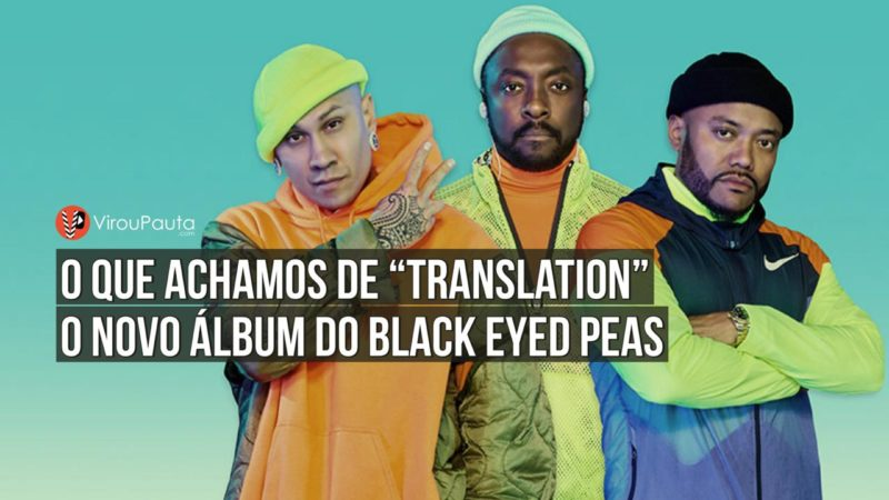 Black Eyed Peas arrisca e sai da casinha com Translation