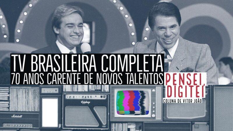 Coluna: TV Brasileira completa 70 anos carente de novos talentos