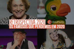 Retrospectiva: Os famosos que perdemos em 2020