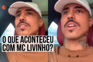 O que aconteceu com MC Livinho? Vídeo misterioso preocupa internautas, assista
