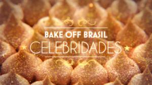 Saiba tudo sobre o Bake Off Brasil – Celebridades